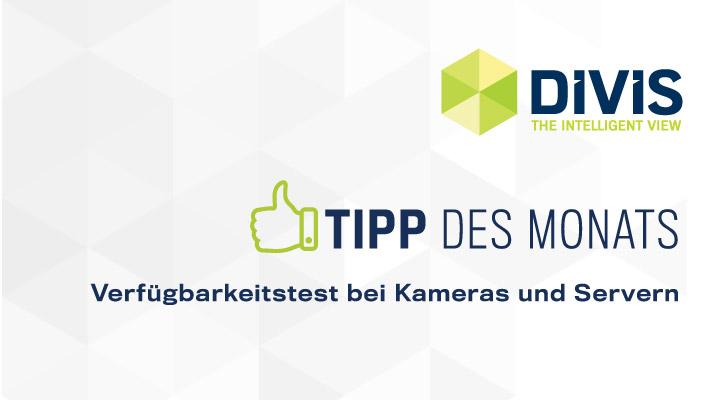 DIVIS-Tipp: Verfügbarkeitstest bei Kameras und Servern | Videoüberwachung im Lager